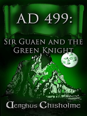 AD499 Sir Guaen and the Green Knight by Aenghus Chisholme from XinXii - GD Publishing Ltd. & Co. KG in General Novel category