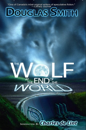 The Wolf at the End of the World by Douglas Smith from XinXii - GD Publishing Ltd. & Co. KG in General Novel category