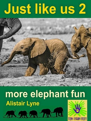 Just Like Us 2 - More Elephant Fun by Alistair Lyne from XinXii - GD Publishing Ltd. & Co. KG in General Novel category