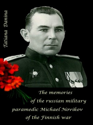 The memories of the military paramedic of the Finnish war by Tatiana Danina from XinXii - GD Publishing Ltd. & Co. KG in Autobiography,Biography & Memoirs category