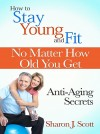 How to Stay Young and Fit No Matter How Old You Get - text
