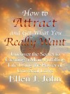 How to Attract and Get What You Really Want by Ellen J. John from  in  category