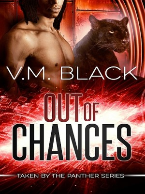 Out of Chances: Taken by the Panther 2 by V. M. Black from XinXii - GD Publishing Ltd. & Co. KG in Romance category