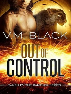 Out of Control: Taken by the Panther 4 by V. M. Black from XinXii - GD Publishing Ltd. & Co. KG in Romance category