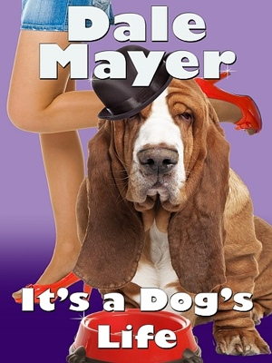 It's a Dog's Life by Dale Mayer from XinXii - GD Publishing Ltd. & Co. KG in General Novel category