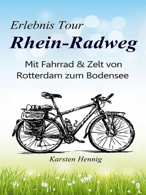 Erlebnis Tour Rhein-Radweg by Karsten Hennig from XinXii - GD Publishing Ltd. & Co. KG in Travel category