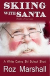 Skiing with Santa (A White Cairns Ski School short story) by Roz Marshall from  in  category
