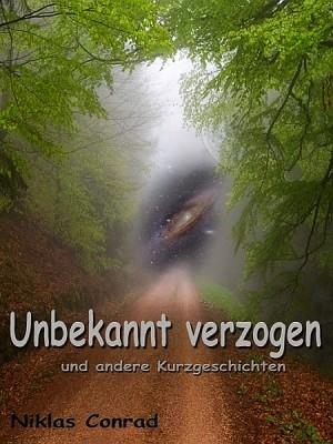 Unbekannt verzogen by Niklas Conrad from XinXii - GD Publishing Ltd. & Co. KG in General Novel category