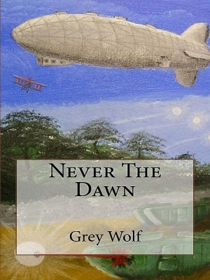 Never The Dawn by Grey Wolf from XinXii - GD Publishing Ltd. & Co. KG in General Novel category