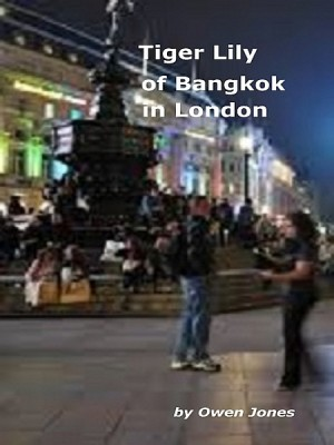 Tiger Lily of Bangkok in London by Owen Jones from XinXii - GD Publishing Ltd. & Co. KG in General Novel category